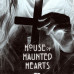 House of Haunted Hearts